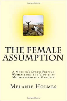 The Female Assumption, by Melanie Holmes